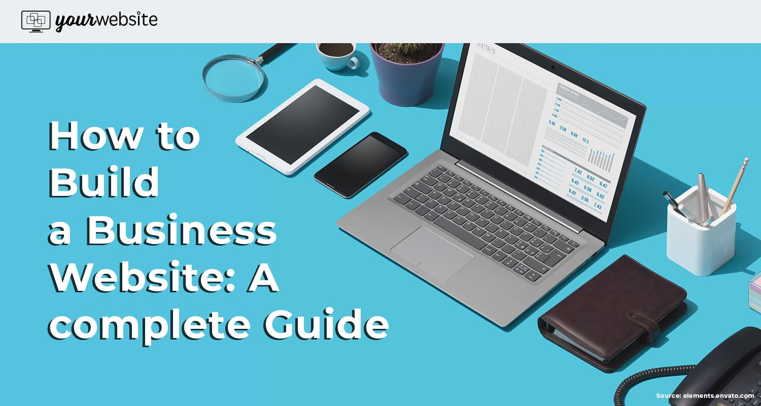 How to Build a Business Website: A Complete Guide