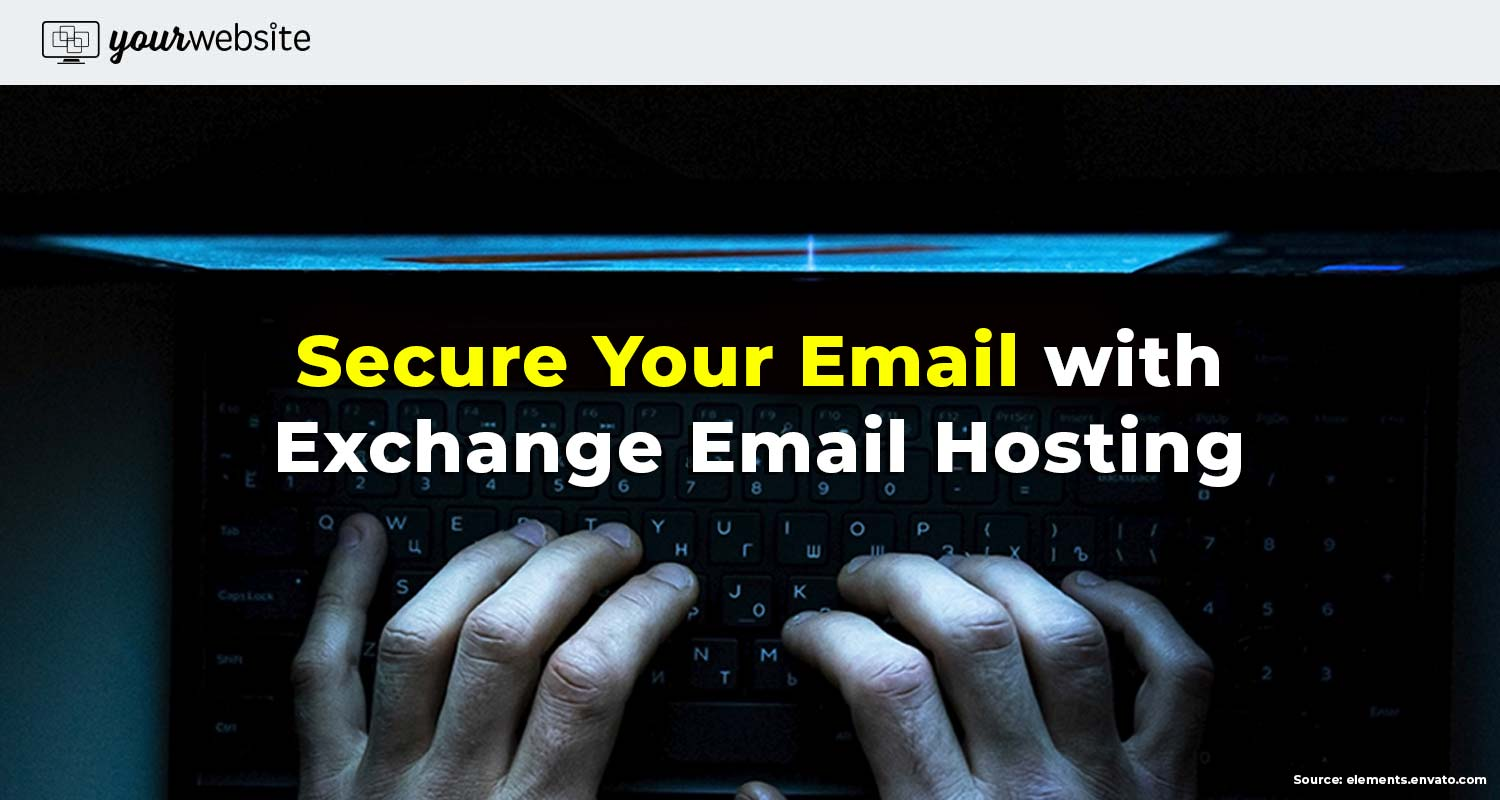 Secure Your Email with Hosted Exchange Email Hosting