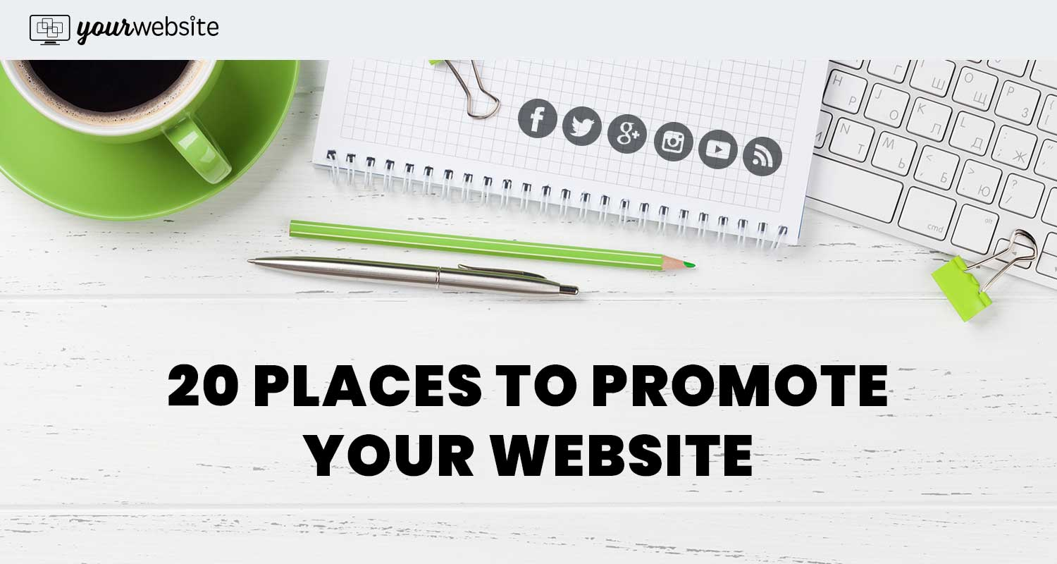 20 Places to Promote Your Website