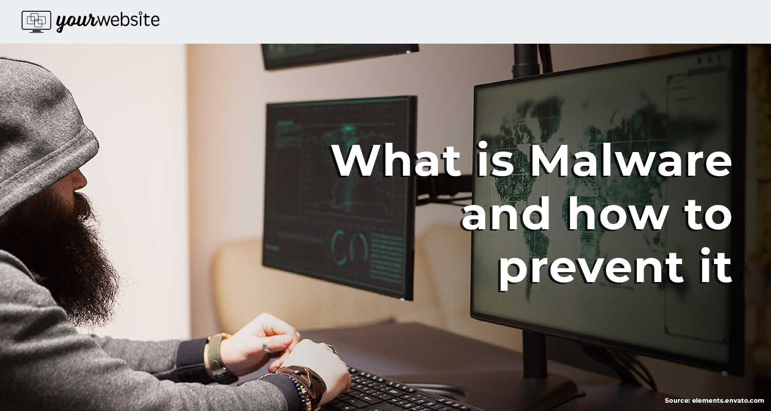 What is Malware and how to prevent it